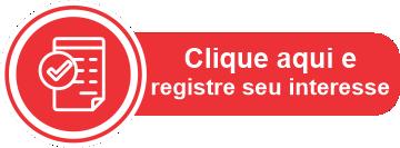 Clique e registre seu interesse